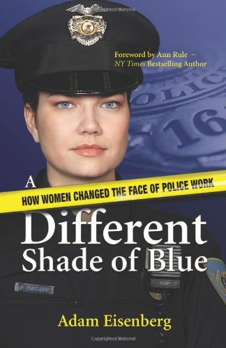 A Different Shade of Blue: How Women Changed the Face of Police ()