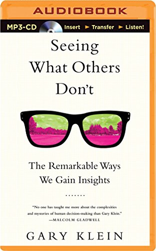 Seeing What Others Don't: The Remarkable Ways We Gain Insights by Brilliance Audio