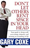 Don't Let Others Rent Space in Your Head, Gary Coxe, 0471746932