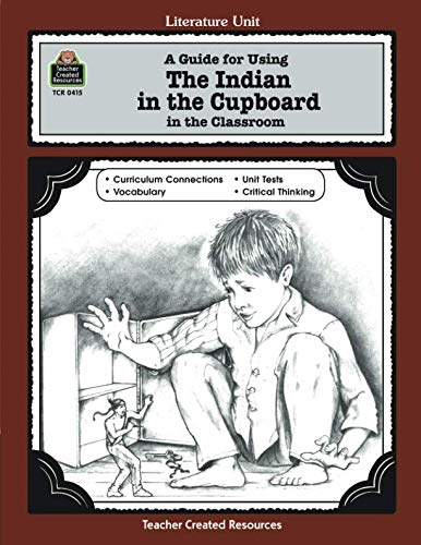 Teacher Created Resources Literature Units - A Guide for Using The Indian in the Cupboard in the Classroom (Literature Units)