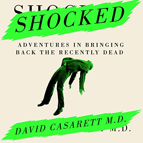Audible DailyDeal – Shocked: Adventures In Bringing Back The Recently Dead