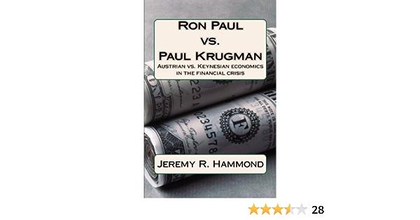 Ron Paul vs. Paul Krugman: Austrian vs. Keynesian economics ...