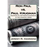 Ron Paul vs. Paul Krugman: Austrian vs. Keynesian economics in the financial crisis