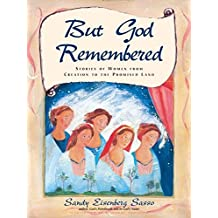 But God Remembered: Stories of Women from Creation to the Promised Land