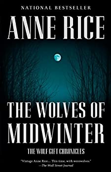 The Wolves of Midwinter: The Wolf Gift Chronicles by [Rice, Anne]