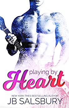 Playing by Heart by JB Salsbury