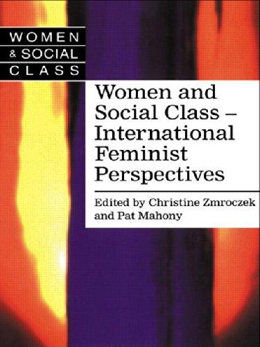 Women and Social Class: International Feminist Perspectives (Women & Social Class)