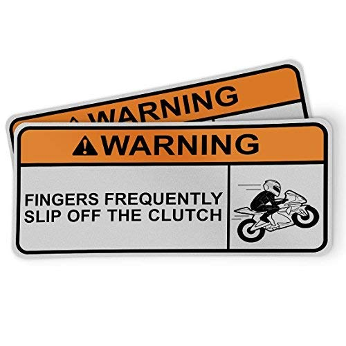 Funny Warning Sticker for Motorcycles, Riders and Gifts - Fingers Frequently Slip Off The Clutch (2 Pack)