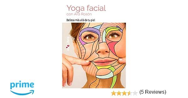 Yoga Facial con Ara Rosón: Belleza más allá de tu piel ...