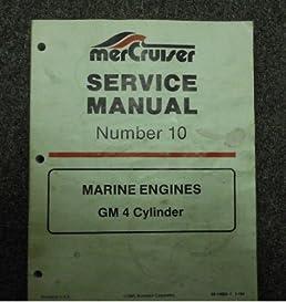mercruiser service manual 10 marine engines gm 4 cyln mercruiser rh amazon com Mercruiser Parts mercruiser service manual 11