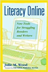 Literacy Online: New Tools for Struggling Readers and Writers Paperback