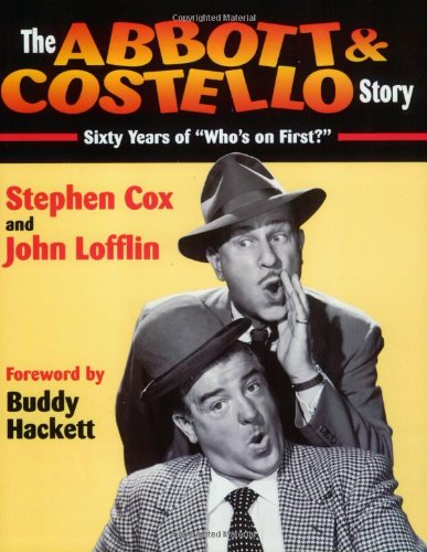 The Abbott & Costello Story: Sixty Years of Who's on First? -