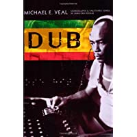 Dub: Soundscapes and Shattered Songs in Jamaican Reggae