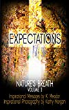 Nature's Breath: Expectations: Volume 3 - Kindle edition by Meador, K., Morgan, Kathy. Arts & Photography Kindle eBooks @ Amazon.com.