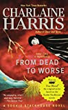 img - for From Dead to Worse (Sookie Stackhouse/True Blood) book / textbook / text book