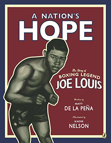 (A Nation's Hope: the Story of Boxing Legend Joe Louis)