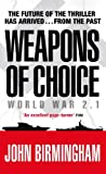 Front cover for the book Weapons of Choice by John Birmingham