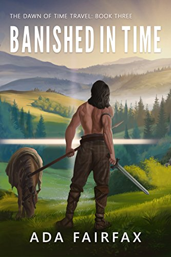 Banished in Time (The Dawn of Time Travel Book 3)