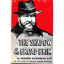 The Shadow of the Broad Brim the Life Story of Charles Haddon Spurgeon