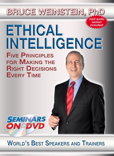 Ethical Intelligence - Five Principles for Making the Right Decision Every Time - Seminars On Demand Ethics Business Training Video - Speaker PhD. Bruce Weinstein - Includes Streaming Video + DVD + Streaming Audio + MP3 Audio - Compatible with All Devices