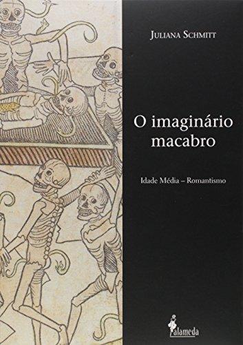 O Imaginário Macabro. Idade Média. Romantismo