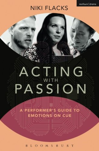 Acting with Passion: A Performer's Guide to Emotions on Cue (Performance Books)