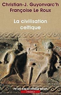 La civilisation celtique par Guyonvarc'h