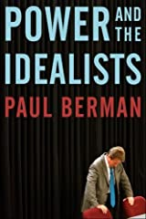 Power and the Idealists: Or, The Passion of Joschka Fischer, and its Aftermath by Paul Berman (2005-09-28) Hardcover