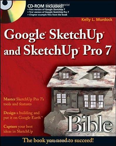 google sketchup and sketchup pro 7 bible kelly l murdock rh amazon com Google SketchUp Pro 8 License Google SketchUp Pro 8 Full