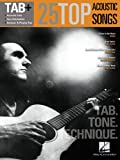 25 Top Acoustic Songs - Tab. Tone. Technique, Hal Leonard Corp., 1476867852