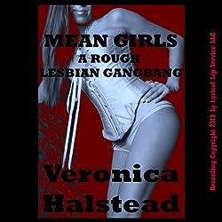 Mean Girls: A Very Rough Lesbian Gangbang Short