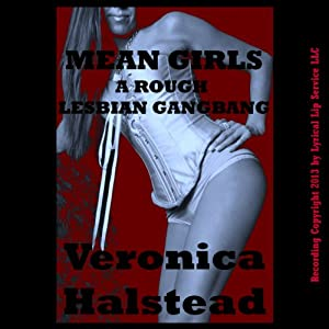 Mean Girls: A Very Rough Lesbian Gangbang Short Audiobook