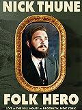 Nick Thune: Folk Hero