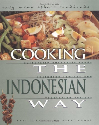 Cooking the Indonesian Way: Includes Low-Fat and Vegetarian Recipes (Easy Menu Ethnic Cookbooks)