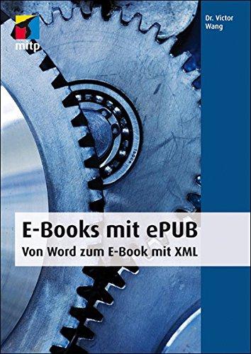 E-Books mit ePUB - Von Word zum E-Book mit XML (mitp Anwendungen) Broschiert – 20. Dezember 2010 Victor Wang Mitp-Verlag 3826656024 Programmiersprachen