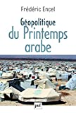 img - for G??opolitique du Printemps arabe by Fr??d??ric Encel (2014-10-08) book / textbook / text book