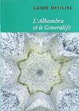 l'Alhambra et le généralife