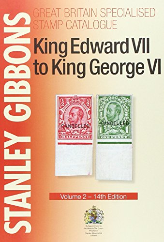 King Edward VII to King George VI: Volume 2 (Specialised Stamp Catalogue) ()