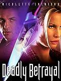 DVD : Deadly Betrayal