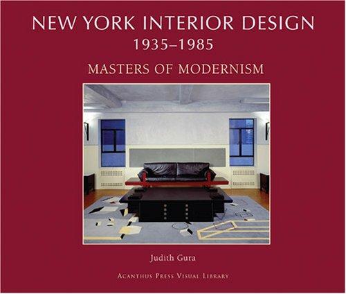 New York Interior Design, 1935-1985, Vol. 2: Masters of Modernism