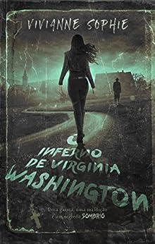 O Inferno de Virginia Washington por [Sophie, Vivianne]