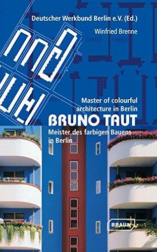 Bruno Taut. Meister des farbigen Bauens