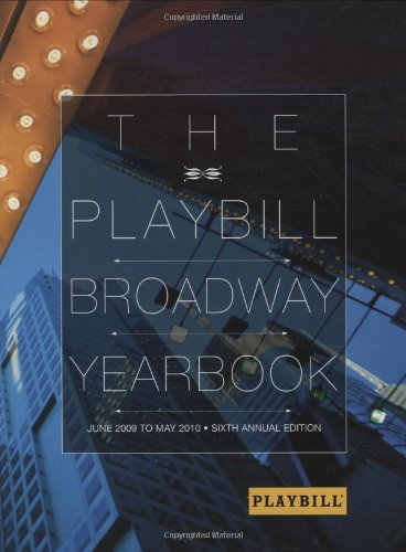 The Playbill Broadway Yearbook: June 2009 to May 2010: Sixth Annual Edition