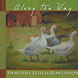 Along the Way, Dorothy Leitch Rowlinson, 1438949626