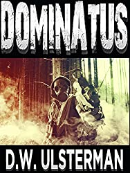 Teotwawki: DOMINATUS: A military teotwawki terror fiction thriller... (Mac Walker Book 4)