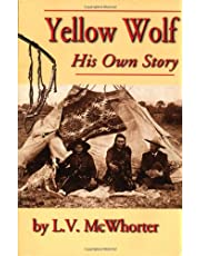 Yellow Wolf: His Own Story