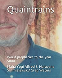 Quaintrains: World prophecies to the year 5000 (Spiritual Yoga)