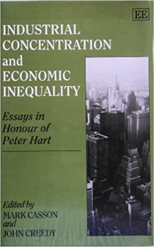 industrial concentration and economic inequality essays in honour  industrial concentration and economic inequality essays in honour of peter  hart mark casson john creedy  amazoncom books
