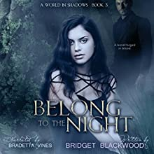 Belong to the Night: A World in Shadows Novel Audiobook by Bridget Blackwood Narrated by Bradetta Vines