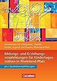 Bildungs- und Erziehungspläne: Bildungs- und Erziehungsempfehlungen Rheinland-Pfalz: Buch